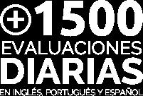 Más de 1500 evaluaciones diarias en inglés portugués y español